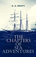 The Chapters Of Sea Adventures: Historical Novels