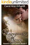 Unexpected Mercy (Havens Creek Series Book 4)