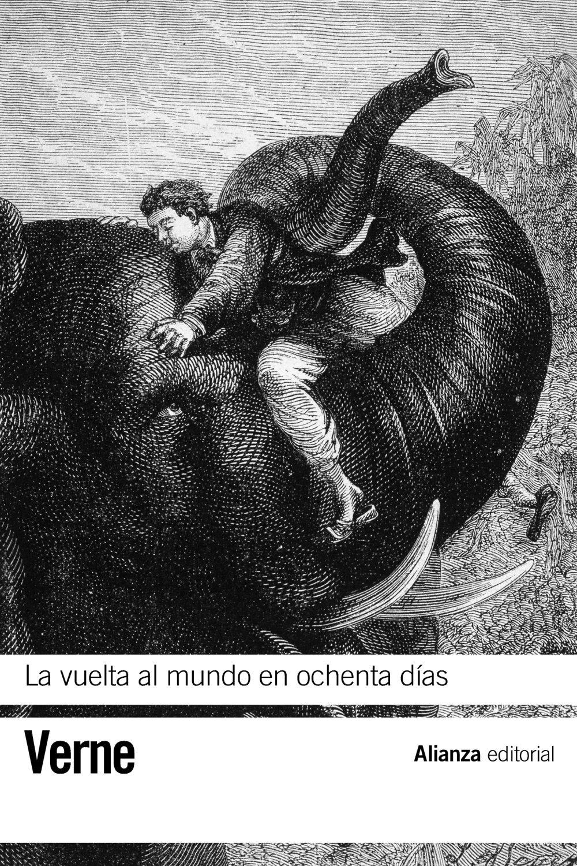 La vuelta al mundo en ochenta días (El Libro De Bolsillo - Bibliotecas De Autor - Biblioteca Verne) Tapa blanda – 13 jun 2011 Jules Verne Miguel Salabert Criado Alianza 8420653349