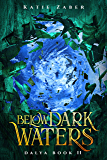 Below Dark Waters (Dalya Book 2)