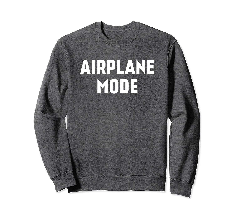 Airplane Mode Sweatshirt Funny Pilot Aeronautic Decor-alottee gift