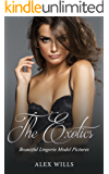 The Exotics: Beautiful Lingerie Model Pictures (Sexy Women Photo Book Book 1)