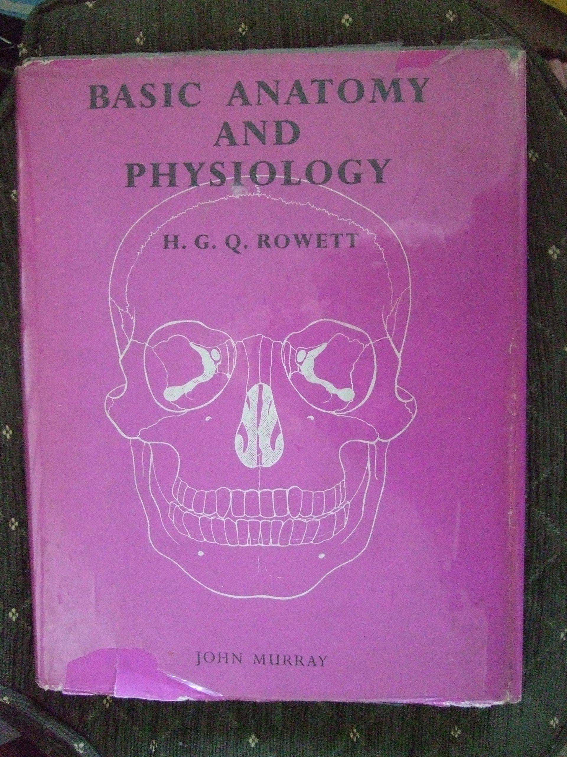 Basic Anatomy and Physiology: H G Q Rowett: Amazon.com: Books