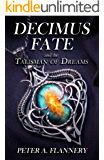 Decimus Fate and the Talisman of Dreams: (Decimus Fate - Book 1)