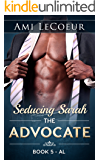 Seducing Sarah - Book 5: The Advocate: Al