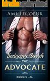 Seducing Sarah - Book 5: The Advocate: Al