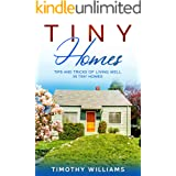 Tiny Homes: Tips and Tricks of Living Well in Tiny Homes