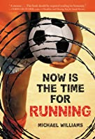 Now Is The Time For Running (English