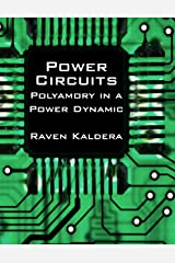 Power Circuits: Polyamory In a Power Dynamic Kindle Edition