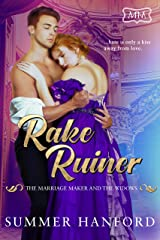 Rake Ruiner: The Marriage Maker and the Widows Book One Kindle Edition