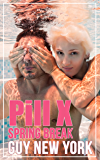 Pill X: Spring Break: Five stories of messy unprotected sex