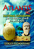 ATLANTIS . NG National Geographic  and the scientific search for Atlantis (English Edition)
