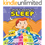 """""""I DON'T WANT TO SLEEP"""": Teaching Kids the Importance of Sleep. (Bedtime story book for kids 1)"""
