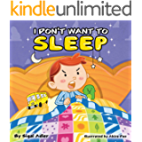 "Children's picture book: ""I DON'T WANT TO SLEEP"" : Teaching Kids the Importance of Sleep, Bedtime story nursery rhymes Sleep book: Beginner reader level ... (Bedtime story picture book for kids)"