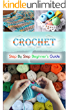 Crochet Beginner's Guide: Crochet Knitting Sewing Hobbies (Decorating Needlepoint Crochet Patterns Book 1)