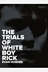 The Trials of White Boy Rick (Kindle Single) Kindle Edition