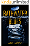 Bathwater Blues: A Novel