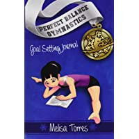 Goal Setting Journal: set goals and track meet scores (Perfect Balance Gymnastics Series Journals)