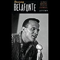 Becoming Belafonte: Black Artist, Public Radical (Discovering America)