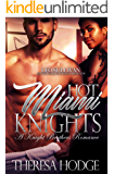 Hot Miami Knights: A Knight Brothers Romance: A Standalone Novel