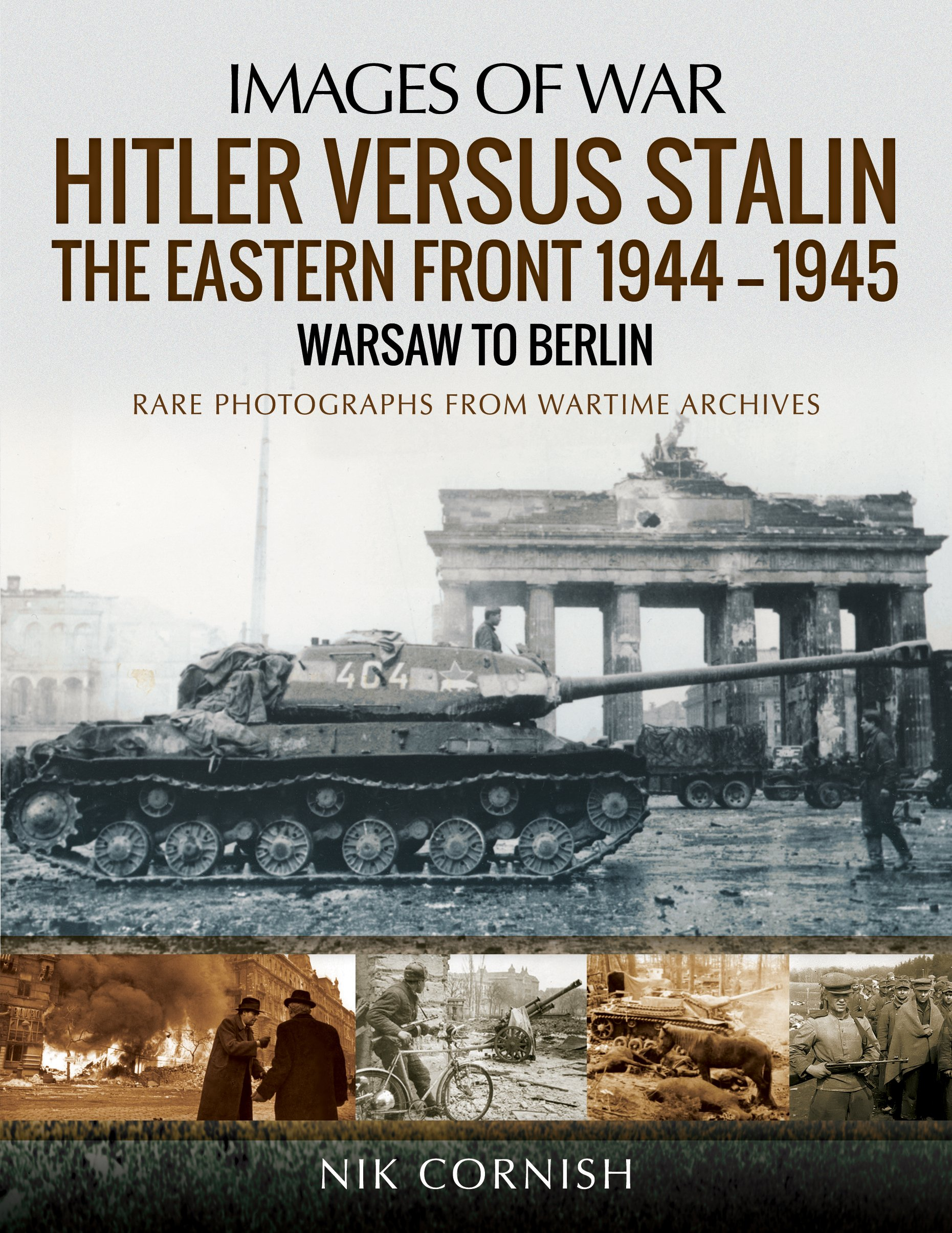 Hitler versus Stalin: The Eastern Front 1944–1945 - Warsaw to Berlin (Images of War)