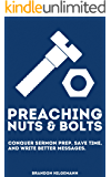 Preaching Nuts & Bolts: Conquer Sermon Prep, Save Time, and Write Better Messages (English Edition)