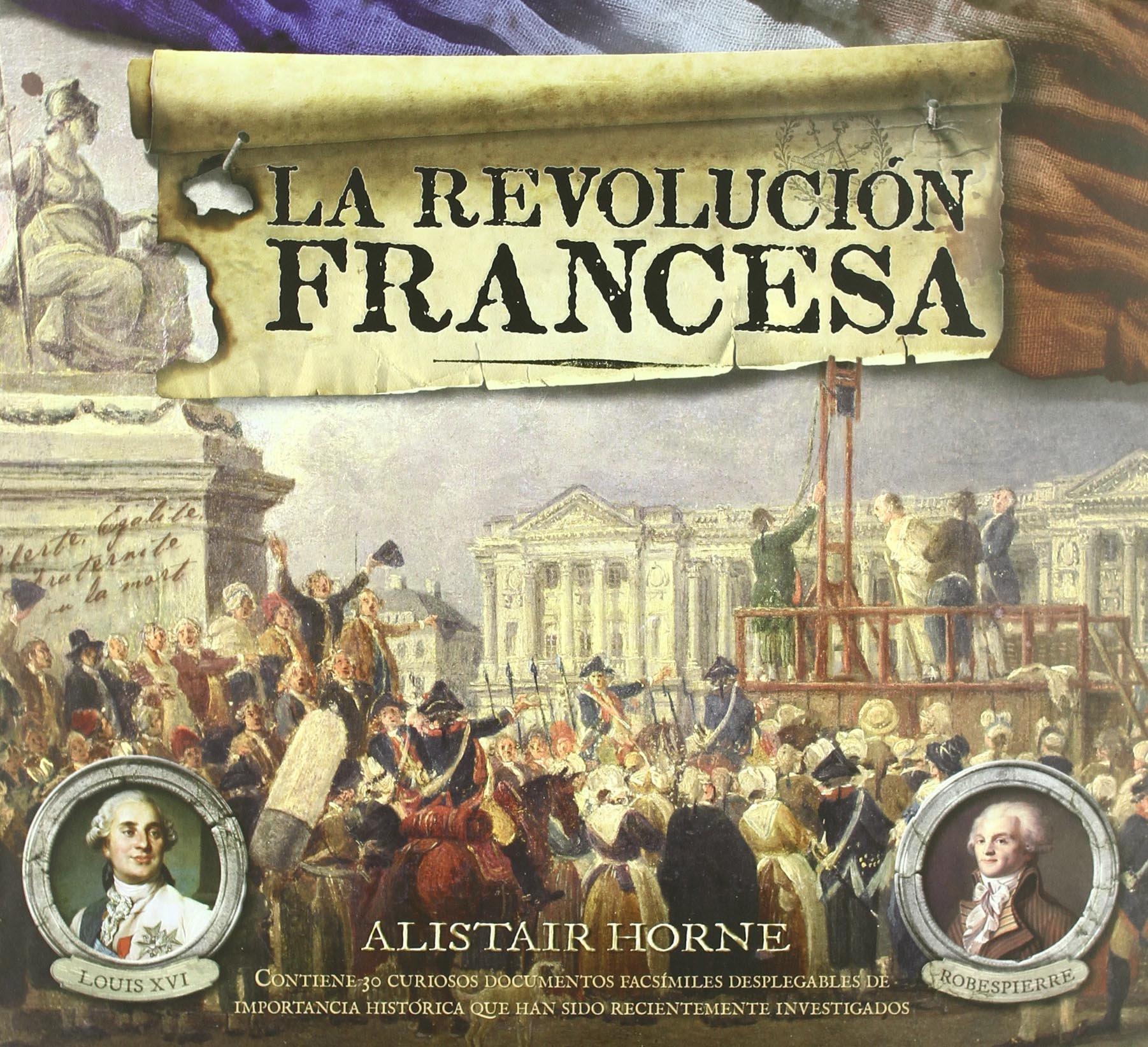 Revolución francesa, La (TESOROS DE LA HISTORIA): Amazon.es: Alistair Horne: Libros
