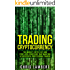 Cryptocurrency: the Buy, Sell, Holding and Stop-Loss Strategies that made me $100,000 by Trading Cryptocurrency (Cryptocurrency Trading Secrets Book 2)