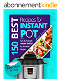 Instant Pot Cookbook Best Recipes: Healthy Meals; Set & Forget, For Two and For the Whole Family Instant Pot Recipes; Vegan Recipes, Dessert Recipes. (English Edition)