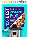 Instant Pot Cookbook: 150 Best Instant Pot Recipes For Two and For The Whole Family. With Nutrition Facts. (English Edition)