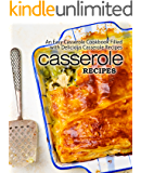 Casserole Recipes: An Easy Casserole Cookbook Filled with Delicious Casserole Recipes