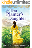 The Tea Planter's Daughter (The India Tea Series Book 1) (English Edition)