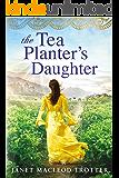 The Tea Planter's Daughter (The India Tea Series Book 1)