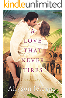 A Love That Never Tires Linley Patrick Edwardian Adventures Book 1