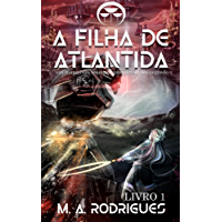A Filha de Atlântida: Um mapa, um tesouro, um portal e um segredo