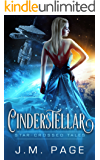 Cinderstellar: A Space Age Fairy Tale: Star-Crossed Tales