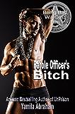 Parole Officer's Bitch