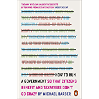 How to Run A Government: So that Citizens Benefit and Taxpayers Don't Go Crazy (English Edition)