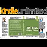 A Arte e a Ciência do Coaching- Passo a Passo: O Coaching Passo a Passo