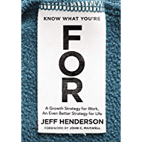 Know What You're FOR: A Growth Strategy for Work, An Even Better Strategy for Life (English Edition)