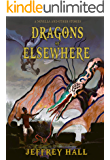 Dragons of Elsewhere: A Novella and Other Short Stories