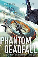 Phantom Deadfall (Ruins of the Earth Book 3) Kindle Edition