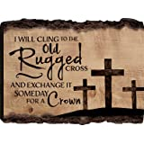I Will Cling to the Old Rugged Cross Three Crosses 12 x 16 Wood Bark Edge Design Wall Art Sign
