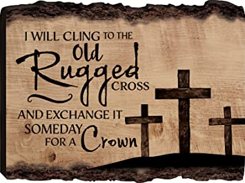 Awesome I Will Cling To The Old Rugged Cross Three Crosses 12 X 16 Wood Bark Edge