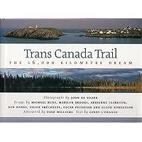 Trans Canada Trail: The 16,000 Kilometre Dream [Idioma