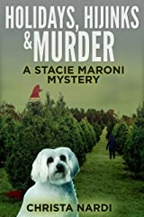 Holidays, Hijinks & Murder (A Stacie Maroni Mystery Book 5) Kindle Edition