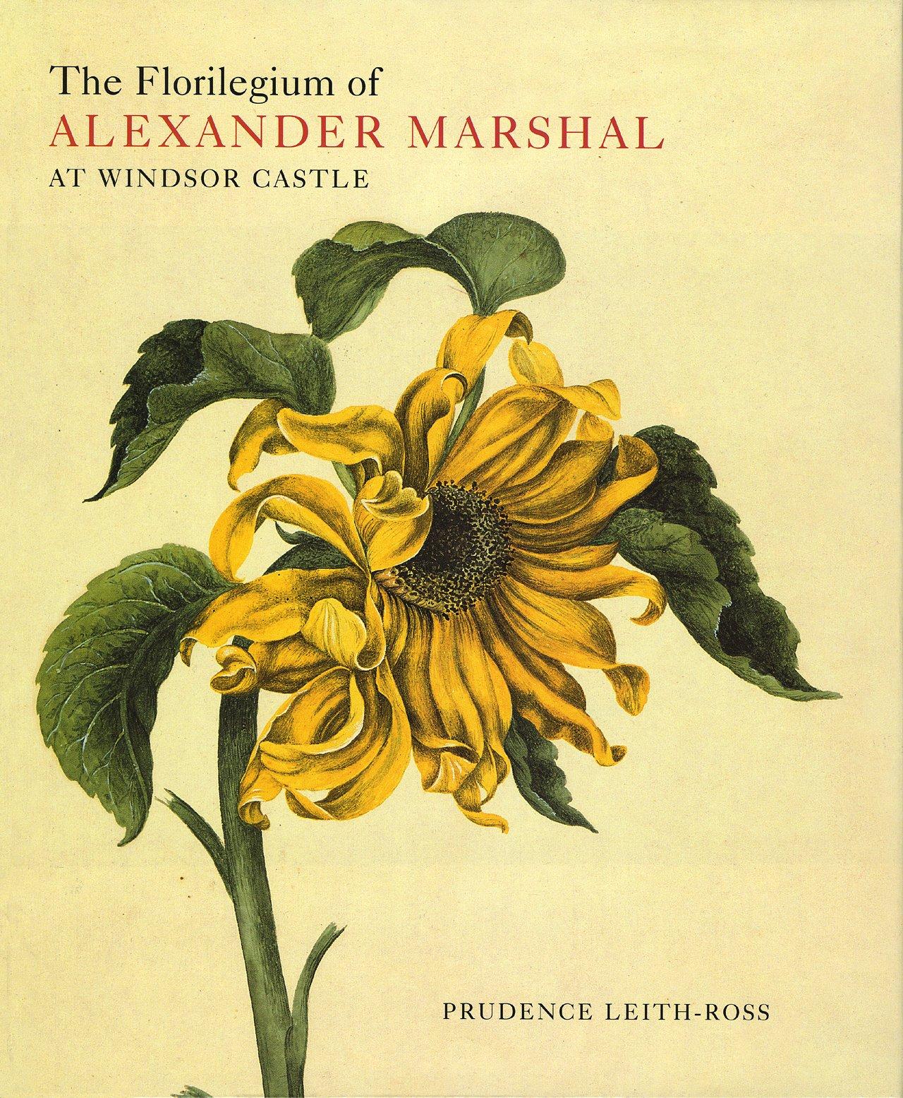 Download The Florilegium of Alexander Marshal at Windsor Castle (Natural History Drawings at Windsor Castle S) pdf