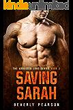 Saving Sarah (The Arrested Love Series Book 2)
