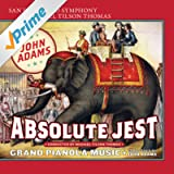 Adams: Absolute Jest & Grand Pianola Music