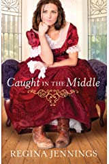 Caught in the Middle (Ladies of Caldwell County, Book 3) Kindle Edition